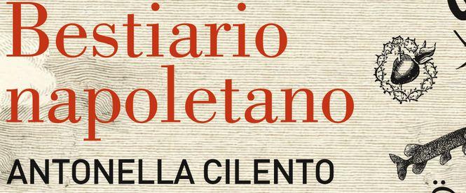Bestiario Napoletano di Antonella Cilento