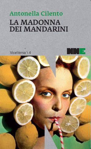 Antonella Cilento - La madonna dei mandarini